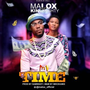 Malox – My time ft Kong might