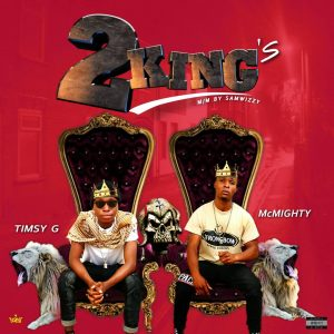 Timsy G X McMighty two (2) kings