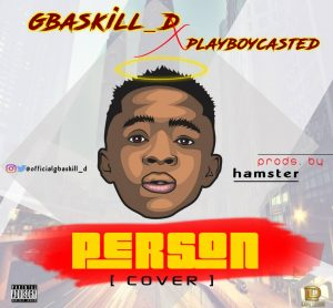 [music] Gbaskill d Person (cover) x Playboy