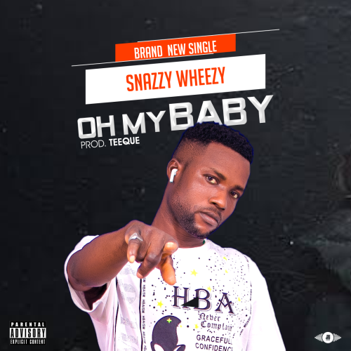 [download]snazzy wheezy – oh my baby